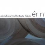 Benkő Katalin: érintő című kiállítása